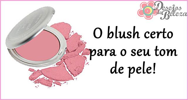 blush certo para o tom de pele