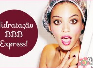 Hidratação para cabelos BBB Express!