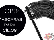 Top 3: Máscaras para Cílios