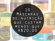 10 máscaras de nutrição que custam menos que vinte reais!