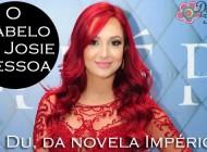"""O cabelo da Josie Pessoa, a Du, da novela """"Império"""