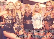 Maquiagem das Angels da Victoria's Secret