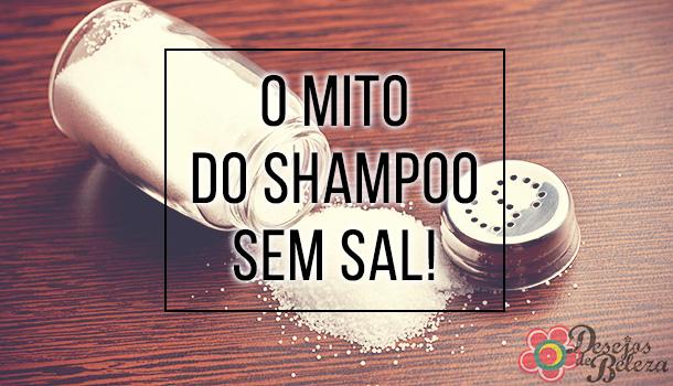 shampoo-sem-sal-mito-desejos-de-beleza