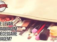 O que levar de maquiagem na nécessaire de viagem?