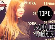 Top 5: Cabelos Longos
